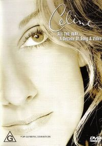 Cover Céline Dion - All The Way - A Decade Of Song & Video [DVD]